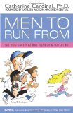 Men to Run From So You Can Find the Right One to Run To 2009 9781600375972 Front Cover