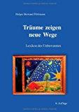 Träume zeigen neue Wege: Lexikon des Unbewußten Jan  9783842371972 Front Cover