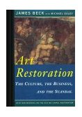 Art Restoration The Culture, the Business, and the Scandal 1996 9780393312973 Front Cover