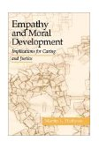 Empathy and Moral Development Implications for Caring and Justice 1st 2001 9780521012973 Front Cover