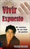 Vivir Expuesto The Journey of a Pastor's Son 2006 9780829747973 Front Cover