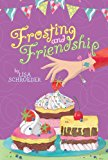 Frosting and Friendship 2014 9781442473973 Front Cover