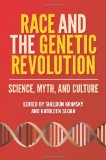 Race and the Genetic Revolution Science, Myth, and Culture 2011 9780231156974 Front Cover