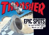 Epic Spots The Places You Must Skate Before You Die 2008 9780789316974 Front Cover