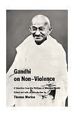 Gandhi on Non-Violence Selected Texts from Mohandas K. Gandhi's Non-Violence in Peace and War 1965 9780811200974 Front Cover