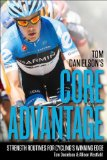 Tom Danielson's Core Advantage Core Strength for Cycling's Winning Edge 2013 9781934030974 Front Cover