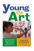 Young at Art Teaching Toddlers Self-Expression, Problem-Solving Skills, and an Appreciation for Art 1st 2001 Revised 9780805066975 Front Cover