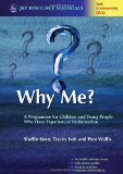 Why Me? A Programme for Children and Young People Who Have Experienced Victimization 2010 9781849050975 Front Cover