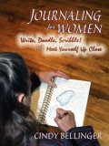 Journaling for Women Write, Doodle, Scribble! and Meet Yourself up Close 2007 9780865344976 Front Cover