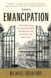 Emancipation How Liberating Europe's Jews from the Ghetto Led to Revolution and Renaissance 1st 2010 9781416547976 Front Cover