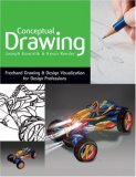 Conceptual Drawing FreeHand Drawing and Design Visualization for Design Professions 1st 2008 9781418080976 Front Cover