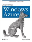 Programming Windows Azure Programming the Microsoft Cloud 2010 9780596801977 Front Cover