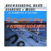 Declaration of Independents Snowboarding, Skateboarding, and Music an Intersection of Cultures 2001 9780811829977 Front Cover