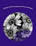 40 Days of Encourgament from the Heart 2013 9781490586977 Front Cover