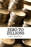 Zero to Zillions 2013 9781494252977 Front Cover