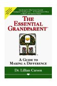 Essential Grandparent A Guide to Making a Difference 1st 1997 9781558743977 Front Cover