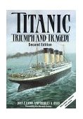 Titanic Triumph and Tragedy 2nd 1995 Revised 9780393036978 Front Cover
