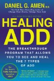 Healing ADD Revised Edition The Breakthrough Program That Allows You to See and Heal the 7 Types of ADD 2013 9780425269978 Front Cover