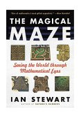 Magical Maze Seeing the World Through Mathematical Eyes 1998 9780471192978 Front Cover