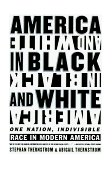 America in Black and White One Nation, Indivisible 1999 9780684844978 Front Cover