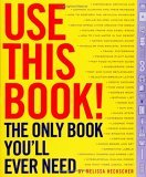 Use This Book! The Most Useful Book in the World 2006 9781594740978 Front Cover