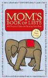 Mom's Book of Lists 100 Practical Lists for Raising Your Kids 2011 9781599620978 Front Cover