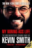 My Boring-Ass Life (New Edition) The Uncomfortably Candid Diary of Kevin Smith 2009 9781848564978 Front Cover