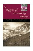 Region of Astonishing Beauty The Botanical Exploration of the Rocky Mountains 2003 9781570983979 Front Cover
