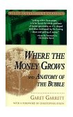 Where the Money Grows and Anatomy of the Bubble 1998 9780471238980 Front Cover