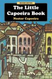 Little Capoeira Book 3rd 2007 Revised  9781583941980 Front Cover