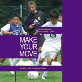 Make Your Move Proven Drills to Sharpen Skills 2005 9781592286980 Front Cover