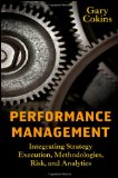 Performance Management Integrating Strategy Execution, Methodologies, Risk, and Analytics
