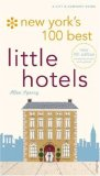 New York's 100 Best Little Hotels 4th Edition 2nd 2008 Revised 9780789316981 Front Cover