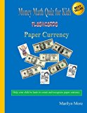 Money Math Quiz for Kids Flashcards Paper Currency 2012 9781480249981 Front Cover