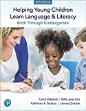Helping Young Children Learn Language and Literacy Birth Through Kindergarten, with Enhanced Pearson EText -- Access Card Package 5th 2019 9780134986982 Front Cover