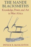Mande Blacksmiths Knowledge, Power, and Art in West Africa 1st 1993 9780253207982 Front Cover