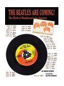 Beatles Are Coming! The Birth of Beatlemania in America 2010 9780966264982 Front Cover