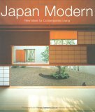 Japan Modern New Ideas for Contemporary Living 1st 2005 9780794603984 Front Cover