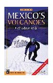 Mexico's Volcanoes A Climbing Guide 3rd 2001 9780898867985 Front Cover