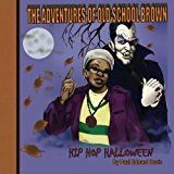 Adventures of Old School Brown Hip Hop Halloween 2012 9781479364985 Front Cover