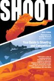 Shoot Your Guide to Shooting and Competition 1st 2012 9781616086985 Front Cover