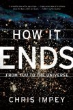 How It Ends From You to the Universe 1st 2011 9780393339987 Front Cover