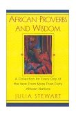 African Proverbs and Wisdom A Collection for Every Day of the Year, from More Than Forty African Nations 2002 9780758202987 Front Cover