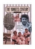 Yankees Century Voices and Memories of the Pinstripe Past 2001 9781581821987 Front Cover