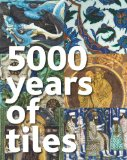 5000 Years of Tiles 2013 9781588343987 Front Cover