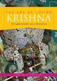 Art of Loving Krishna Ornamentation and Devotion 1st 2010 9780253221988 Front Cover