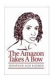 Amazon Takes A Bow 2003 9780595280988 Front Cover