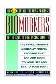 Biomarkers The 10 Keys to Prolonging Vitality 1992 9780671778989 Front Cover
