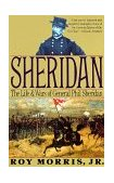 Sheridan The Life and Wars of General Phil Sheridan 1993 9780679743989 Front Cover