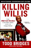 Killing Willis From Diff'rent Strokes to the Mean Streets to the Life I Always Wanted 2011 9781439148990 Front Cover